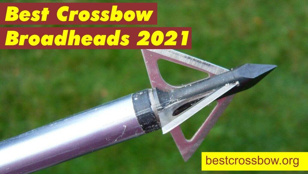 Best Crossbow broadheads 2021